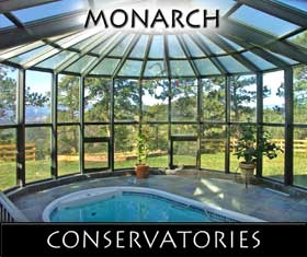 click here for monarch, conservatories,sun room, solariums, home additions, coservatory accessories